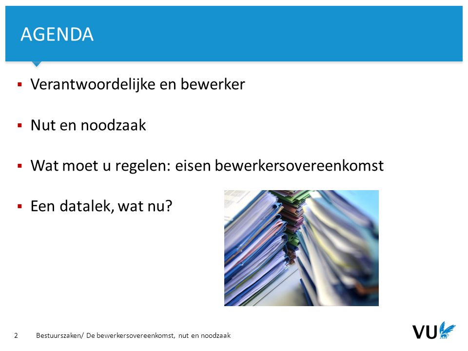 Vrije Universiteit Amsterdam Rolverdeling: bewerker of (toch) verantwoordelijke.