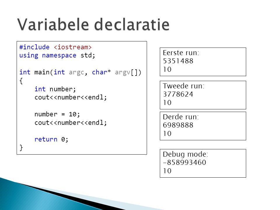 #include using namespace std; int main(int argc, char* argv[]) { int number; cout<<number<<endl; number = 10; cout<<number<<endl; return 0; } Eerste r