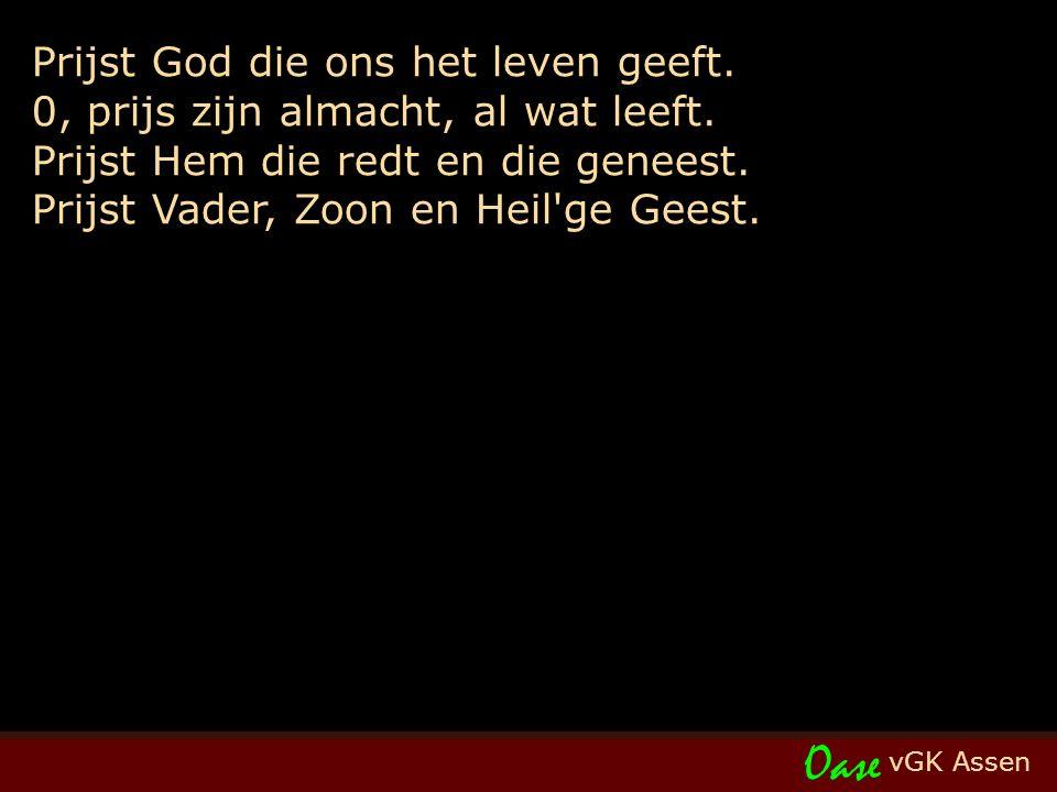 vGK Assen Oase Prijst God die ons het leven geeft.