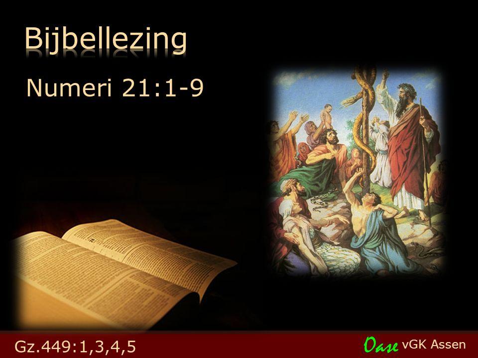 vGK Assen Oase Numeri 21:1-9 Gz.449:1,3,4,5