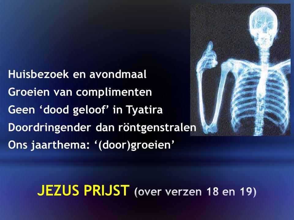 Huisbezoek en avondmaal Groeien van complimenten Geen 'dood geloof' in Tyatira Doordringender dan röntgenstralen Ons jaarthema: '(door)groeien'