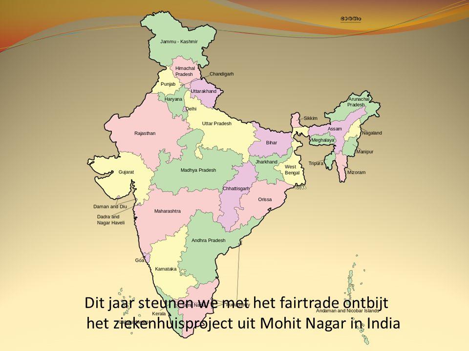 Dit jaar steunen we met het fairtrade ontbijt het ziekenhuisproject uit Mohit Nagar in India