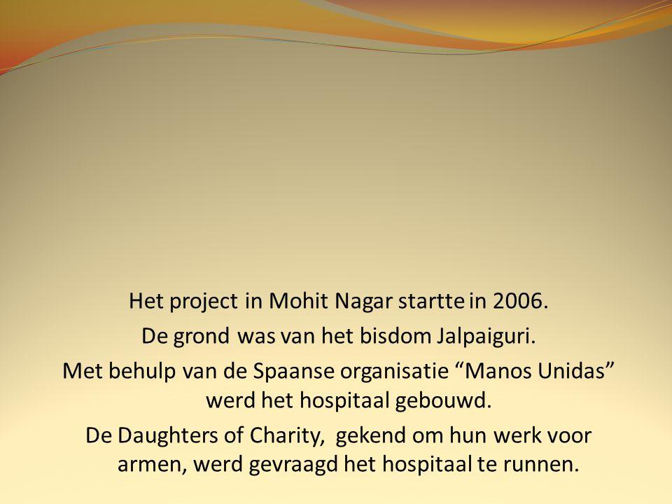 Het project in Mohit Nagar startte in 2006.De grond was van het bisdom Jalpaiguri.