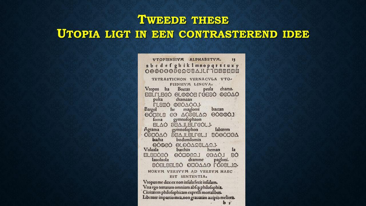 T WEEDE THESE U TOPIA LIGT IN EEN CONTRASTEREND IDEE