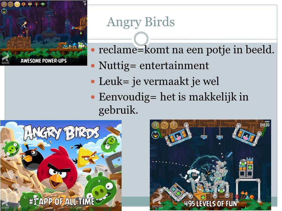 Angry Birds reclame=komt na een potje in beeld.