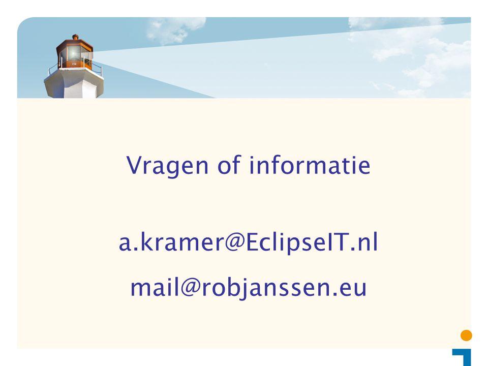 Vragen of informatie a.kramer@EclipseIT.nl mail@robjanssen.eu