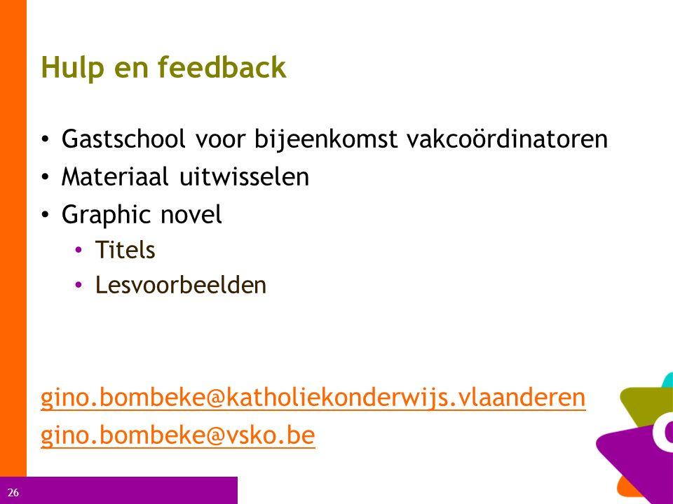 26 Hulp en feedback Gastschool voor bijeenkomst vakcoördinatoren Materiaal uitwisselen Graphic novel Titels Lesvoorbeelden gino.bombeke@katholiekonderwijs.vlaanderen gino.bombeke@vsko.be