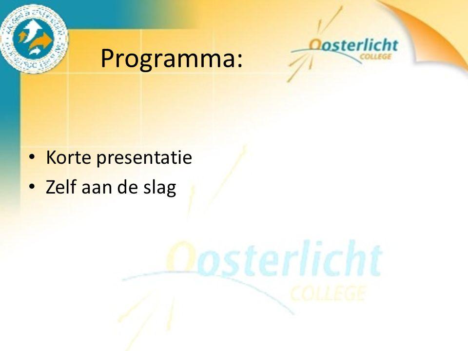 Programma: Korte presentatie Zelf aan de slag