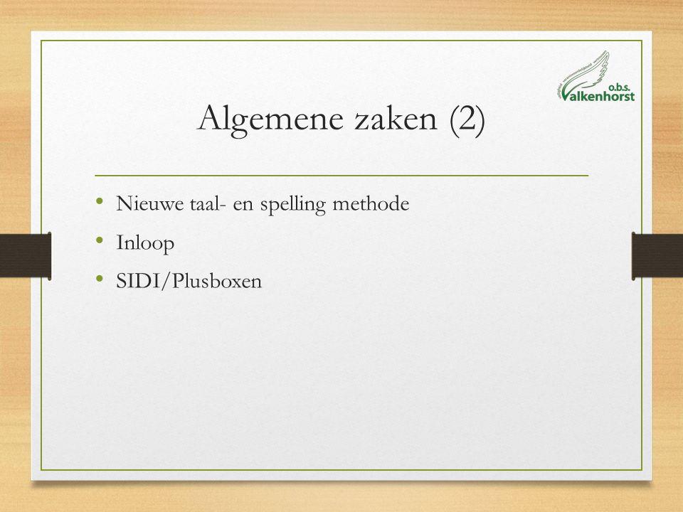 Algemene zaken (2) Nieuwe taal- en spelling methode Inloop SIDI/Plusboxen