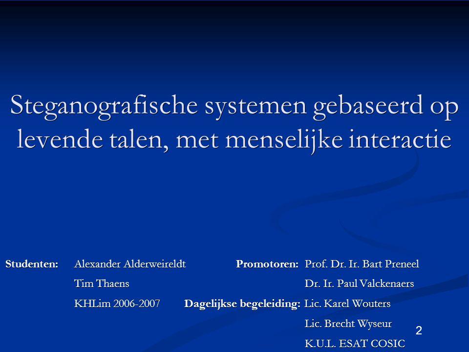 2 Studenten:Alexander AlderweireldtPromotoren:Prof.
