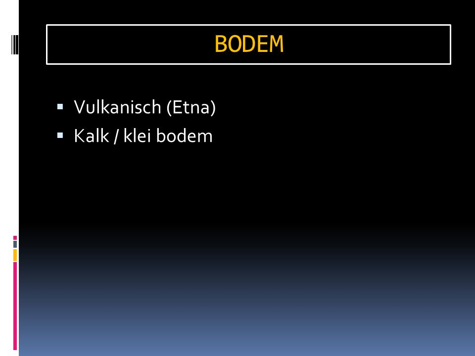  Vulkanisch (Etna)  Kalk / klei bodem BODEM