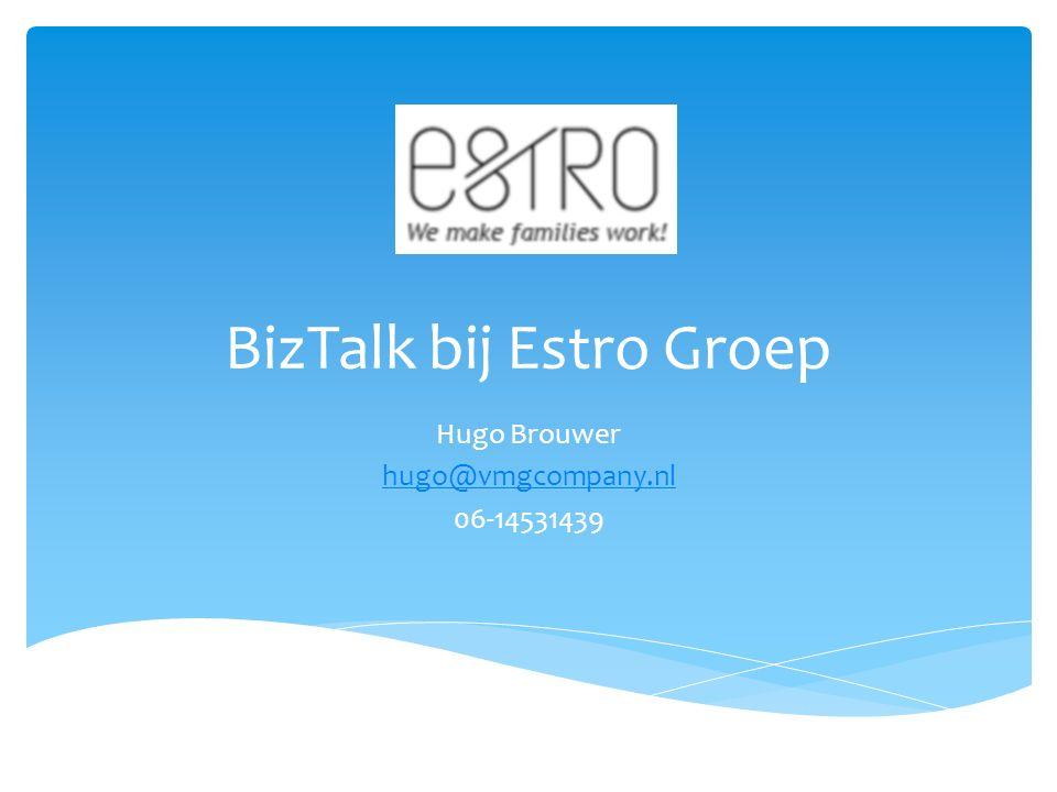  Introductie Estro Groep  Aanleiding project  Wat doen we met BizTalk  Architectuur integratie omgeving  Vragen aan jullie Agenda