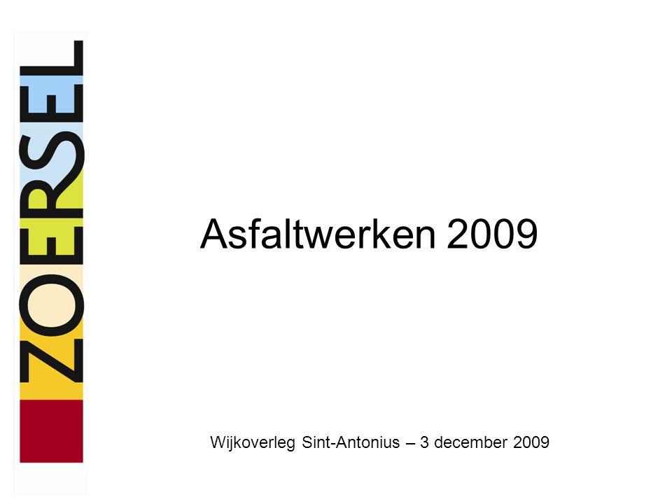 Wijkoverleg Sint-Antonius – 3 december 2009 Asfaltwerken 2009