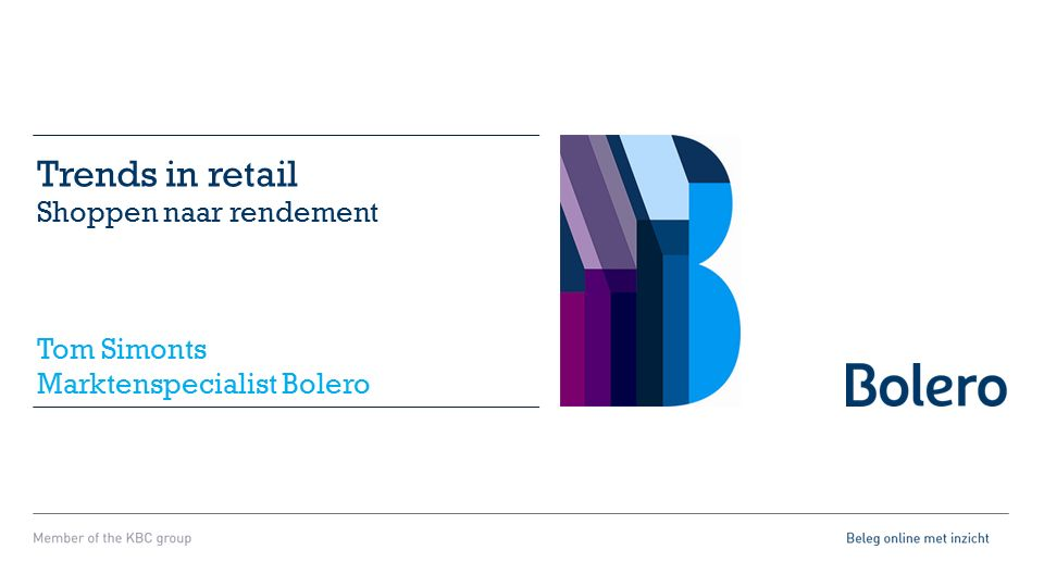 Trends in retail Shoppen naar rendement Tom Simonts Marktenspecialist Bolero