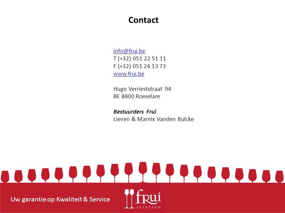 Uw garantie op Kwaliteit & Service info@frui.be T (+32) 051 22 51 11 F (+32) 051 24 13 73 www.frui.be Hugo Verrieststraat 94 BE 8800 Roeselare Bestuurders Frui Lieven & Marnix Vanden Bulcke Contact