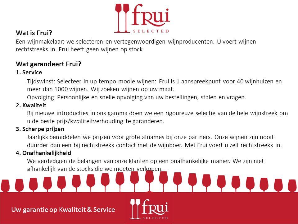 Uw garantie op Kwaliteit & Service Wat is Frui.
