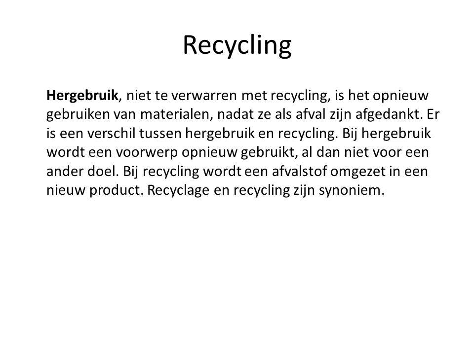 Recycling Hergebruik, niet te verwarren met recycling, is het opnieuw gebruiken van materialen, nadat ze als afval zijn afgedankt. Er is een verschil