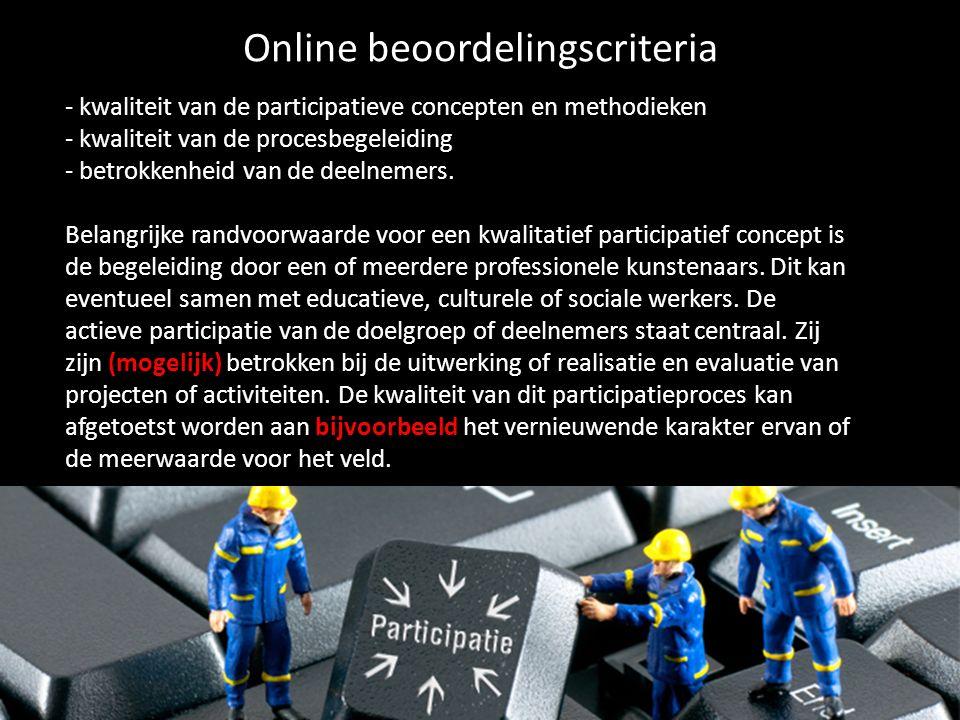 - kwaliteit van de participatieve concepten en methodieken - kwaliteit van de procesbegeleiding - betrokkenheid van de deelnemers.