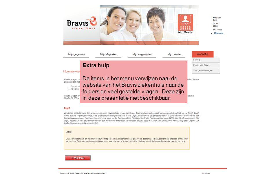 Extra hulp De items in het menu verwijzen naar de website van het Bravis ziekenhuis naar de folders en veel gestelde vragen. Deze zijn in deze present