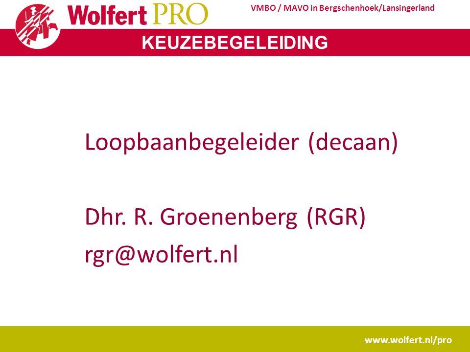 KEUZEBEGELEIDING www.wolfert.nl/pro VMBO / MAVO in Bergschenhoek/Lansingerland Loopbaanbegeleider (decaan) Dhr.