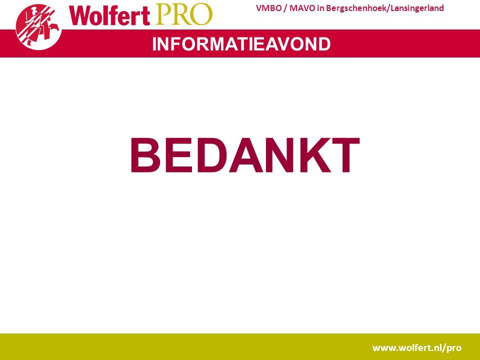 INFORMATIEAVOND www.wolfert.nl/pro VMBO / MAVO in Bergschenhoek/Lansingerland BEDANKT