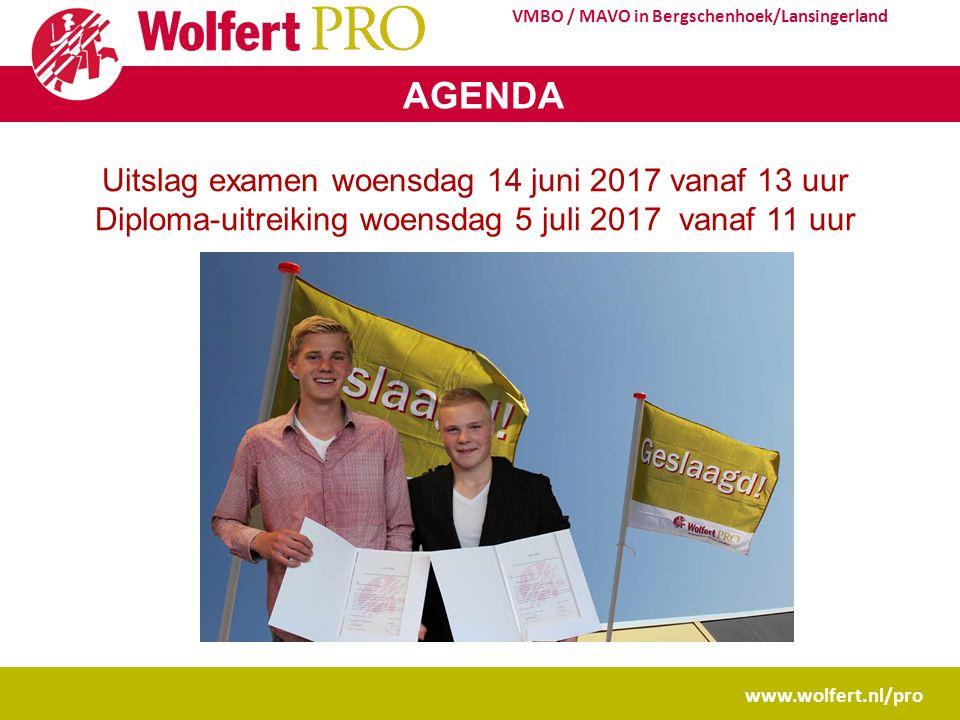 www.wolfert.nl/pro VMBO / MAVO in Bergschenhoek/Lansingerland AGENDA Uitslag examen woensdag 14 juni 2017 vanaf 13 uur Diploma-uitreiking woensdag 5 juli 2017 vanaf 11 uur