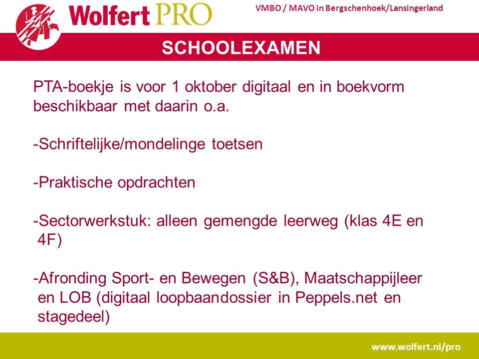 www.wolfert.nl/pro VMBO / MAVO in Bergschenhoek/Lansingerland SCHOOLEXAMEN PTA-boekje is voor 1 oktober digitaal en in boekvorm beschikbaar met daarin o.a.
