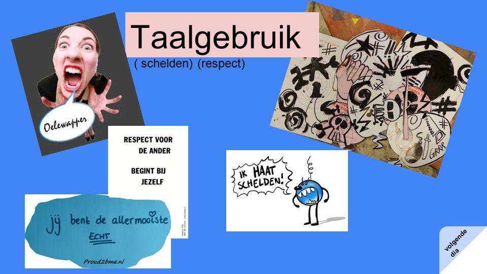 volgende dia zoek de betekenis van schelden www.woordenboek.nl schelden = ……..