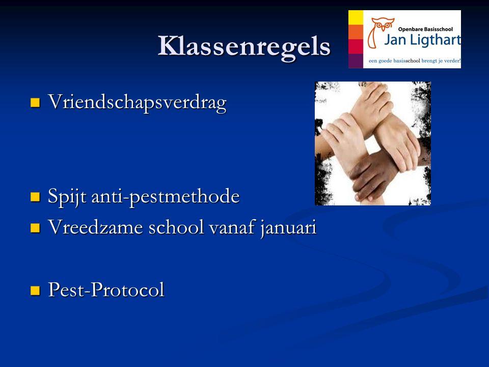 Klassenregels Vriendschapsverdrag Vriendschapsverdrag Spijt anti-pestmethode Spijt anti-pestmethode Vreedzame school vanaf januari Vreedzame school va