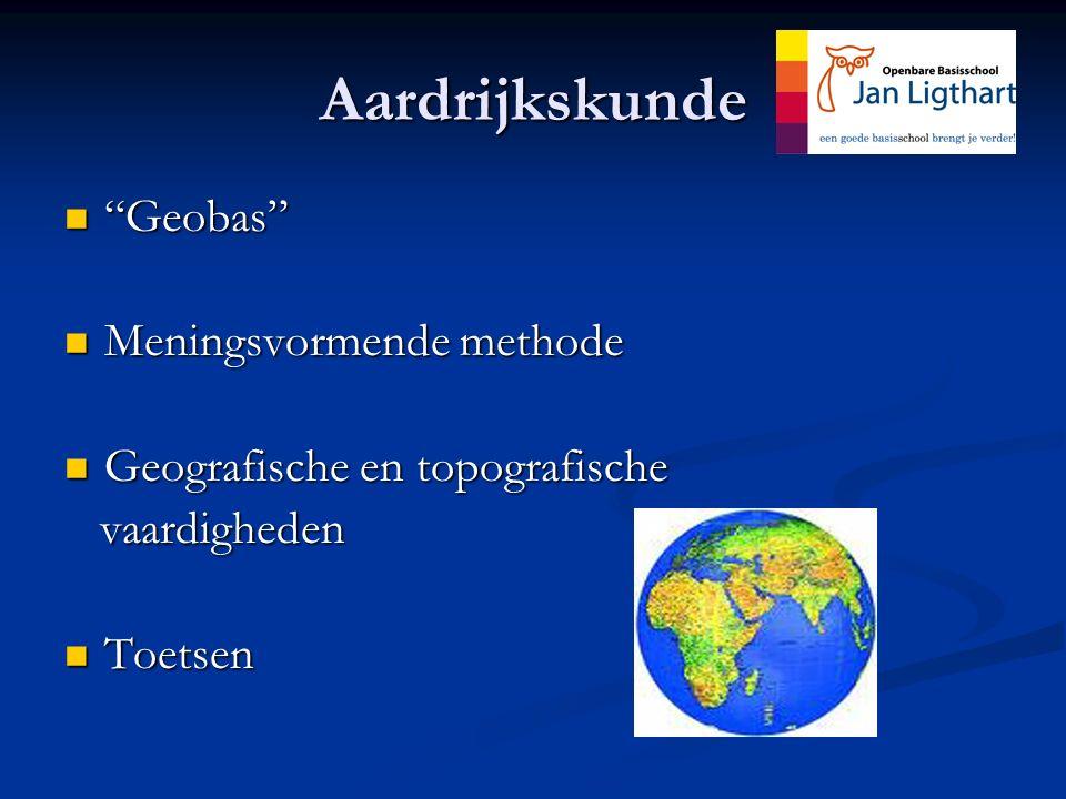 """Aardrijkskunde """"Geobas"""" """"Geobas"""" Meningsvormende methode Meningsvormende methode Geografische en topografische Geografische en topografische vaardighe"""