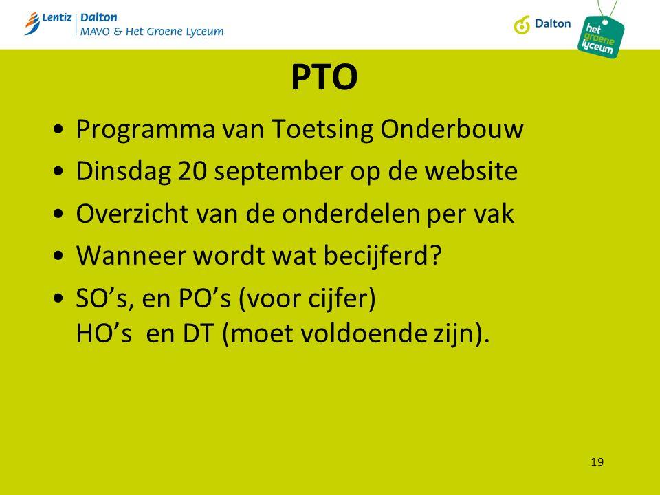 PTO Programma van Toetsing Onderbouw Dinsdag 20 september op de website Overzicht van de onderdelen per vak Wanneer wordt wat becijferd.