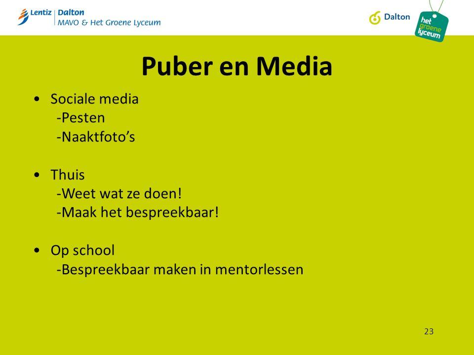 Puber en Media 23 Sociale media -Pesten -Naaktfoto's Thuis -Weet wat ze doen.