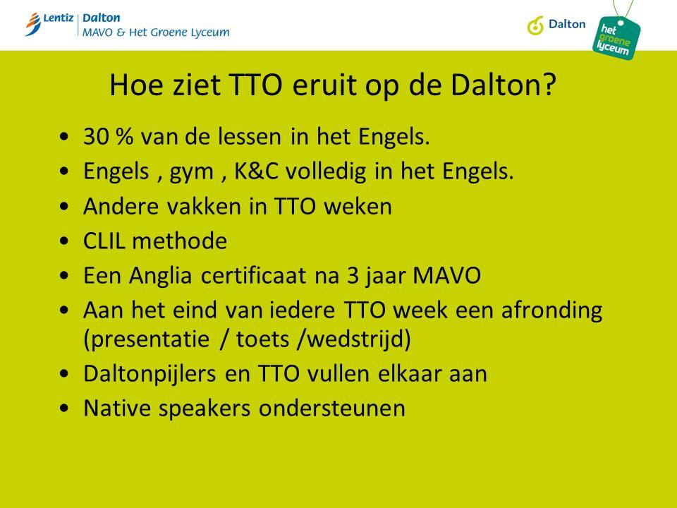 Hoe ziet TTO eruit op de Dalton. 30 % van de lessen in het Engels.