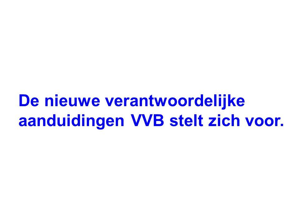 De nieuwe verantwoordelijke aanduidingen VVB stelt zich voor.