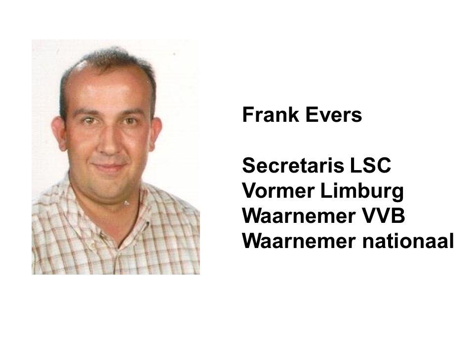 Frank Evers Secretaris LSC Vormer Limburg Waarnemer VVB Waarnemer nationaal