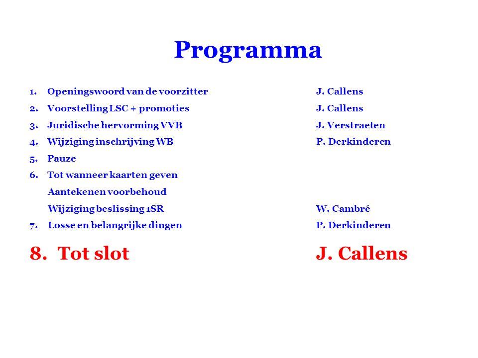 Programma 1.Openingswoord van de voorzitterJ. Callens 2.Voorstelling LSC + promotiesJ.