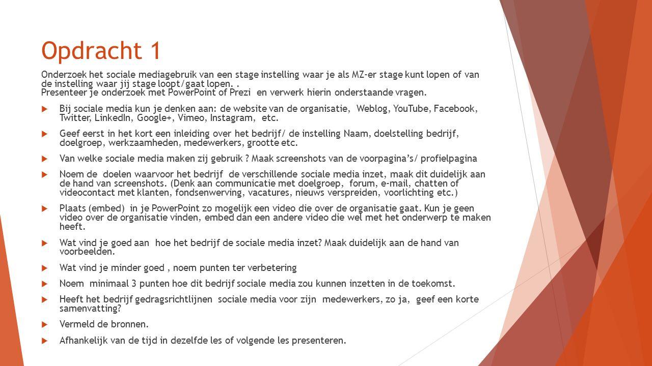 Leuke sites Richtlijn voor het gebruik van sociale media in de gehandicaptenzorg http://www.vgn.nl/artikel/8046 Gebruik van Sociale Media door een medewerker in de zorg http://www.nursing.nl/Verpleegkundigen/Blogs/2014/5/Blog-Jos-Social-media- door-de-verpleegkundige-doen-of-laten-1529924W/