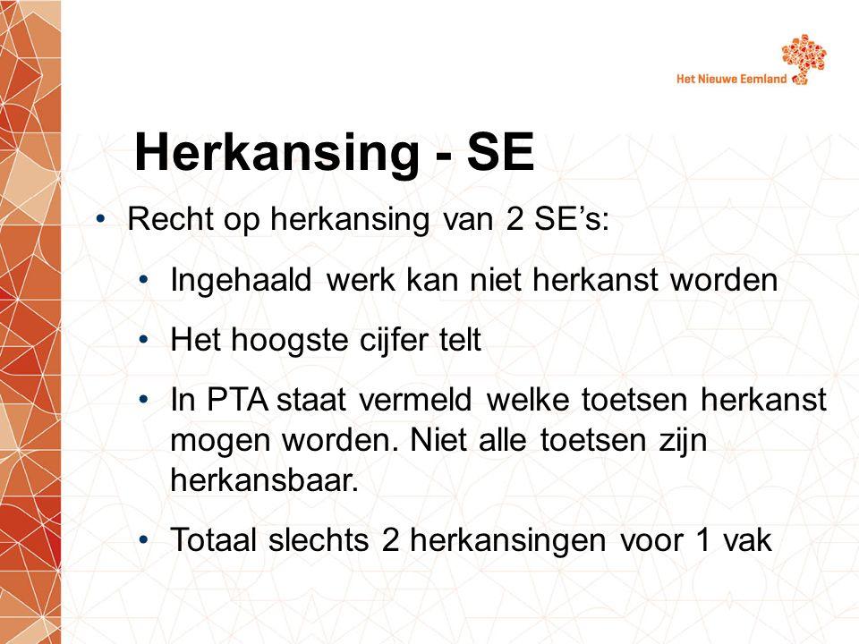 Herkansing - SE Recht op herkansing van 2 SE's: Ingehaald werk kan niet herkanst worden Het hoogste cijfer telt In PTA staat vermeld welke toetsen herkanst mogen worden.