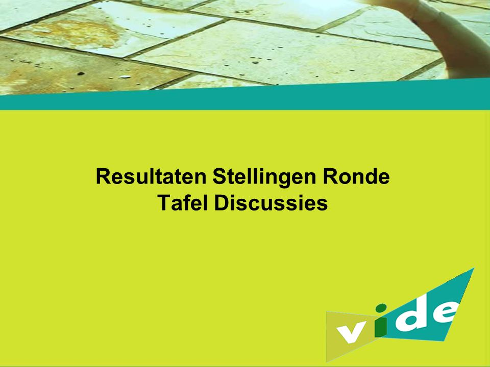 Resultaten Stellingen Ronde Tafel Discussies