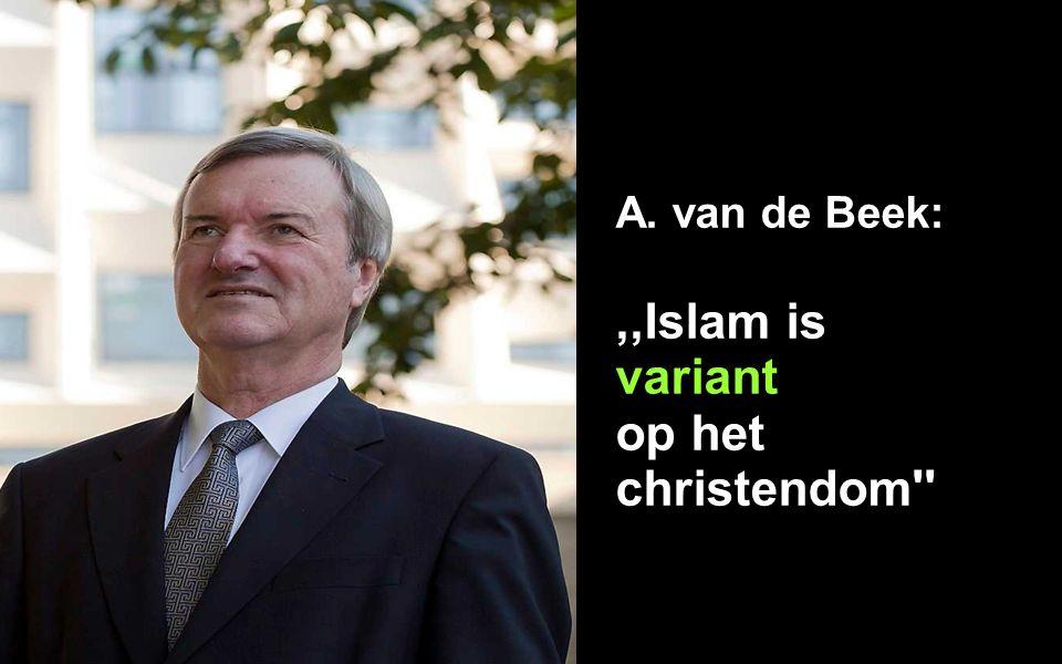 A. van de Beek:,,Islam is variant op het christendom