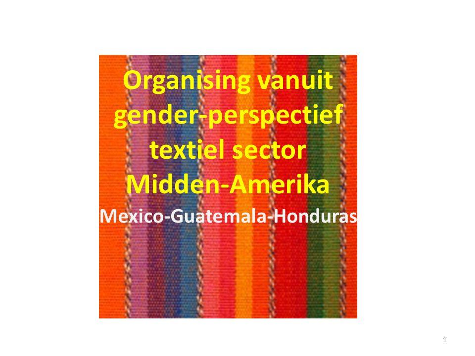 Organising vanuit gender-perspectief textiel sector Midden-Amerika Mexico-Guatemala-Honduras 1