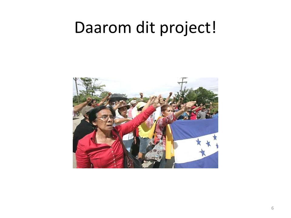 Daarom dit project! 6