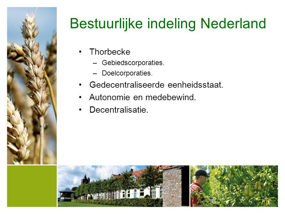 Bestuurlijke indeling Nederland Thorbecke –Gebiedscorporaties.