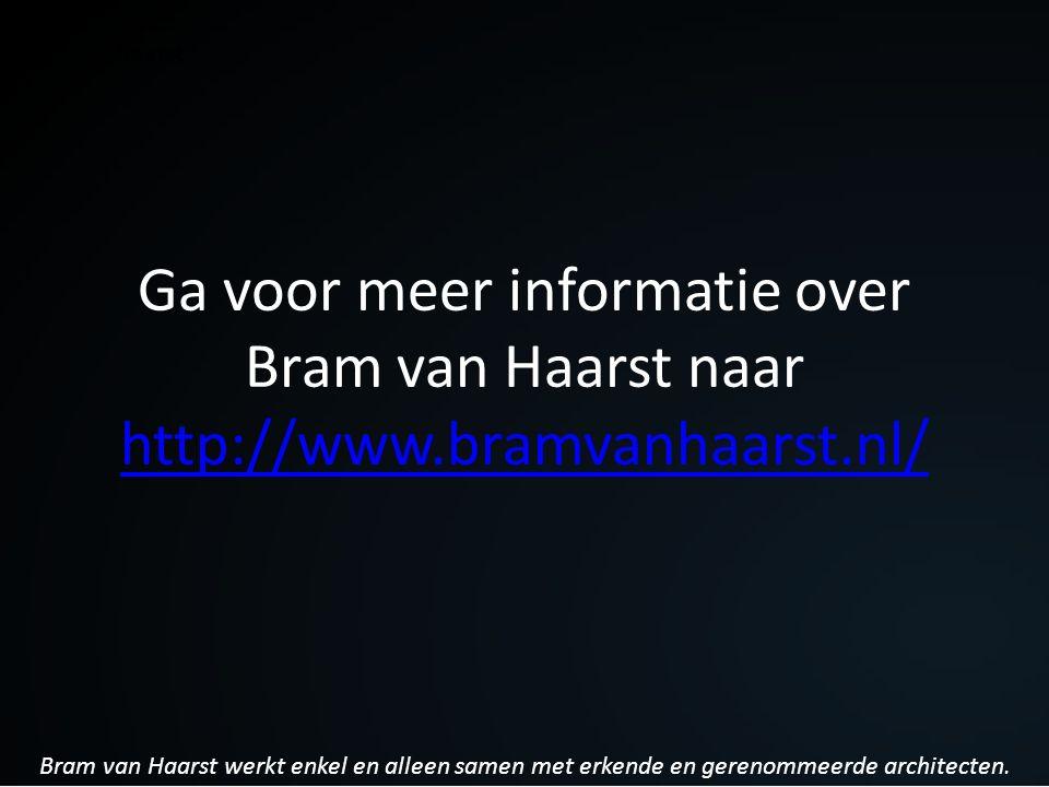 Bram van Haarst werkt enkel en alleen samen met erkende en gerenommeerde architecten. Ga voor meer informatie over Bram van Haarst naar http://www.bra
