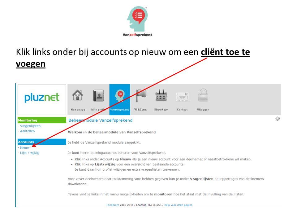 Klik links onder bij accounts op nieuw om een cliënt toe te voegen