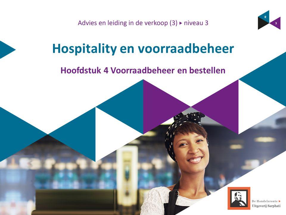 Hospitality en voorraadbeheer Hoofdstuk 4 Voorraadbeheer en bestellen
