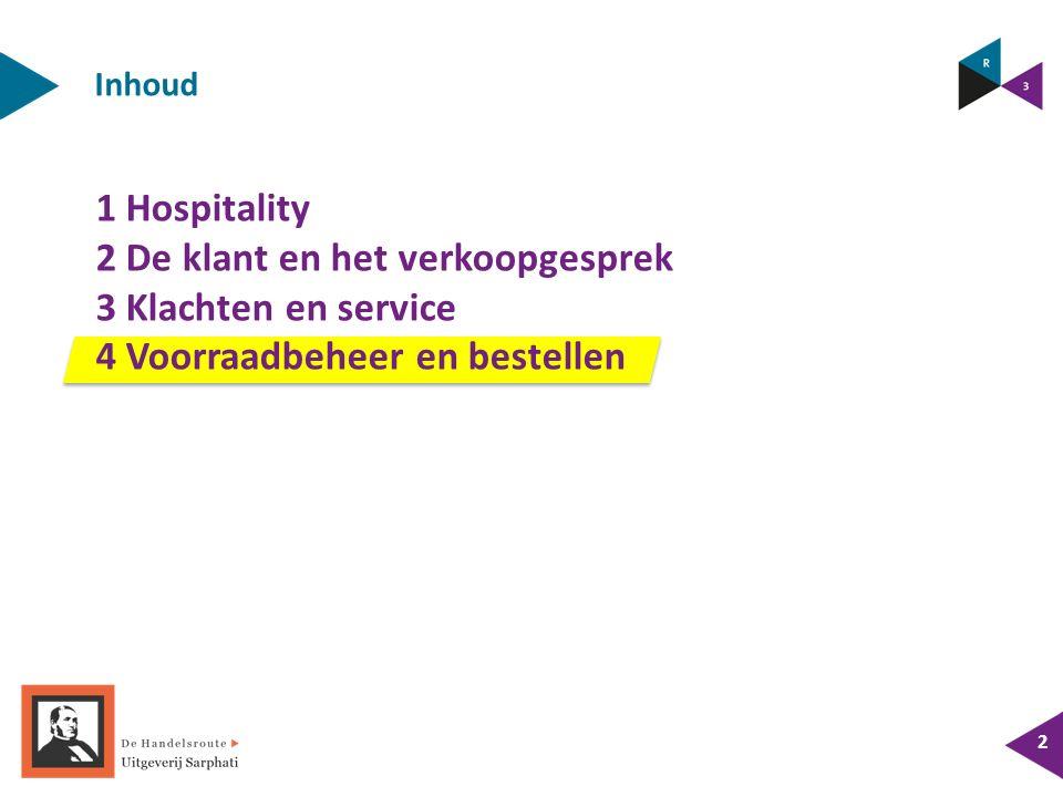 Inhoud 1 Hospitality 2 De klant en het verkoopgesprek 3 Klachten en service 4 Voorraadbeheer en bestellen 2