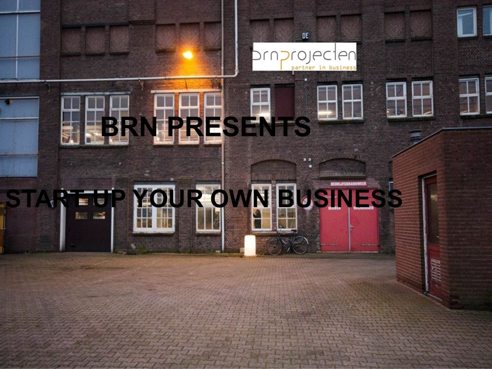BRN PRESENTS START UP YOUR OWN BUSINESS