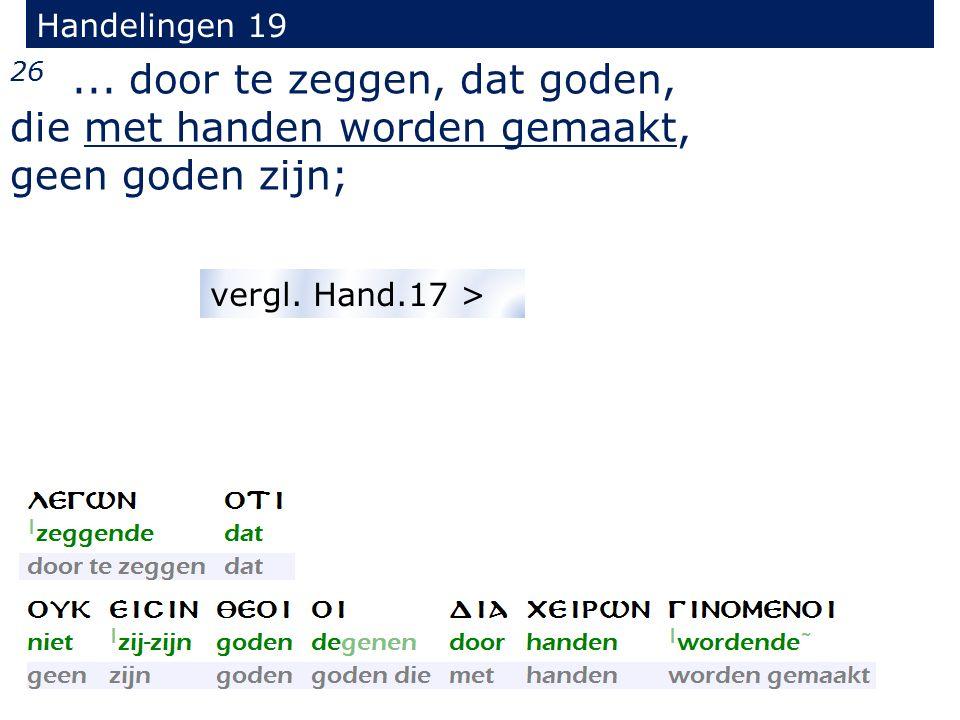 Handelingen 19 26...