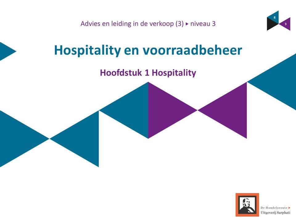Hospitality en voorraadbeheer Hoofdstuk 1 Hospitality